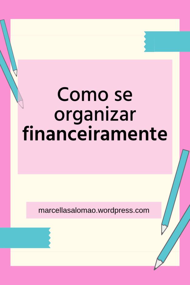 Organização financeira: primeiros passos para economizar